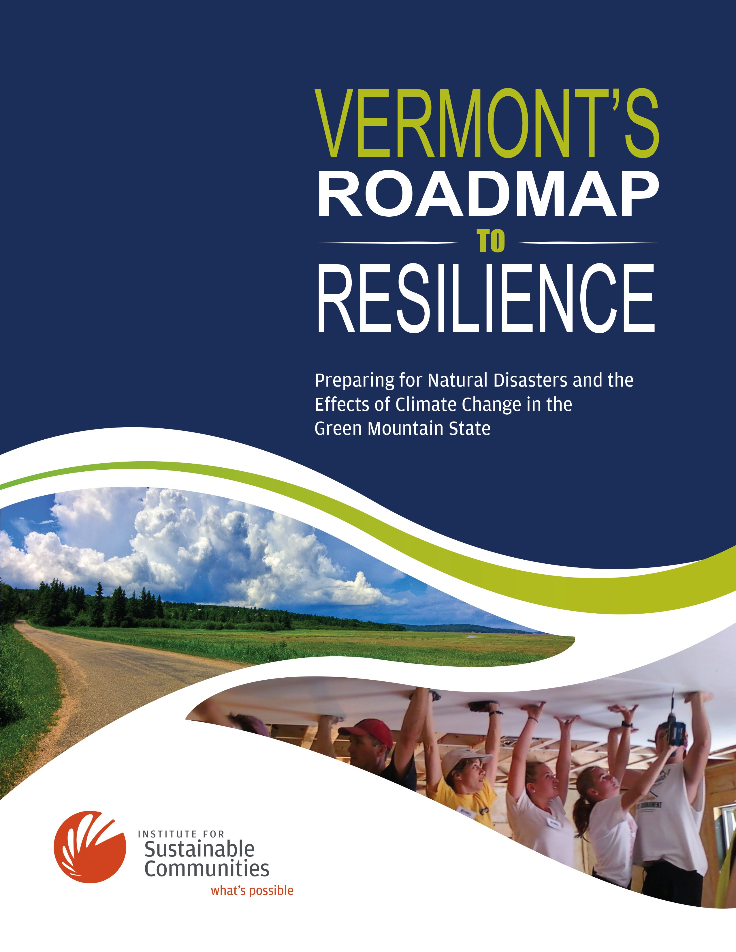 what we re doing the resilient vermont project front cover the roadmap to resilience provided 23 recommendations about how to strengthen vermont s economic environmental and social resilience